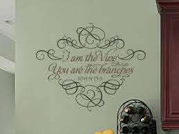 I Am The Vine You Are The Branches John 15 5 Wall Decal Scripture Wall Decal Wall Decals Letter Wall
