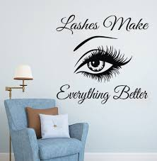 Lashes Make Everything Better Quotes Eyelashes Art Wall Sticker Eyebrows Lashes Vinyl Decal Makeup Decor Lash Window Mural F898 Wall Stickers Aliexpress