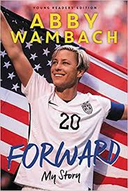 Forward: My Story Young Readers' Edition: Wambach, Abby: 9780062457936:  Amazon.com: Books