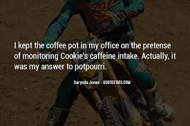 top coffee pot quotes famous quotes sayings about coffee pot