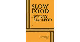 Slow Food by Wendy Macleod