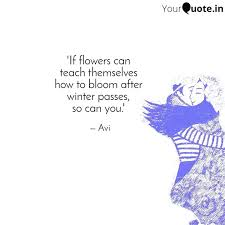 if flowers can teach th quotes writings by avinash sharma