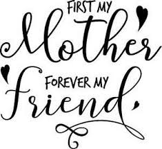 First My Mother Forever My Friend Vinyl Decal For Cars Walls Cups Diff Colors Ebay