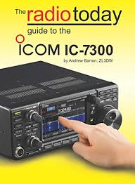 radio today guide to the icom ic 7300