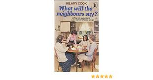 What Will the Neighbours Say?: Cook, Hilary: 9780860654445: Amazon ...