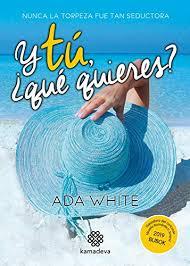 Y tú, ¿qué quieres? by Ada White
