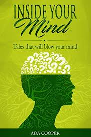 INSIDE YOUR MIND: TALES THAT WILL BLOW YOUR MIND - Kindle edition by  COOPER, ADA. Religion & Spirituality Kindle eBooks @ Amazon.com.