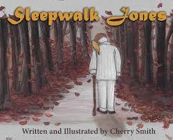 Sleepwalk Jones: Smith, Cherry, Smith, Cherry: 9781940645674 ...