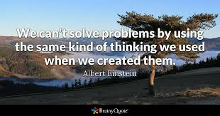 albert einstein we can t solve problems by using the