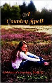 A Country Spell: (Adrianna's Journey, Book 1) eBook: Longoria, Amy,  McClure, Shanna, West, Adrian: Amazon.in: Kindle Store