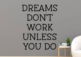 Dreams Don T Work Unless You Do Decal Motivational Wall Etsy