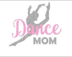 Dance Mom Glitter Decal Dance Mom Car Decal Dance Mom Yeti Decal Dance Mom Glass Dance Mom Mug Dance Mom Gi Dance Shirts Ideas Dance Mom Shirts Dance Moms