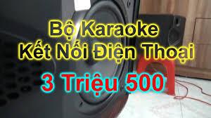 Trọn Bộ Dàn Karaoke Gia Đình | Kết Nối Điện Thoại