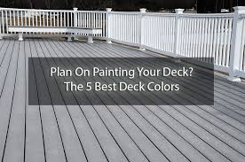 plan on painting your deck the 5 best