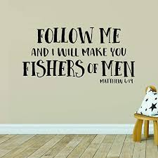 Amazon Com Matthew 4 19 Vinyl Wall Decal By Wild Eyes Follow Me And I Will Make You Fishers Of Men Bible Verse Christian School Modern Christian Home Decor Youth Room Mat4v19 0001 Handmade