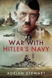 The War With Hitler's Navy by Adrian Stewart, Hardcover | Barnes & Noble®