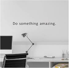 Amazon Com Vpogn Do Something Amazing Inspirational Wall Stickers Wall Decal Home Decoration Vinyl Over The Door Sticker Decoration Mirror Sticker Arts Crafts Sewing