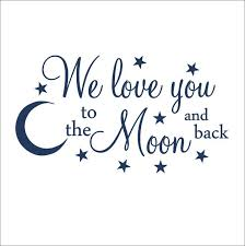 We Love You To The Moon And Back Vinyl Wall By Customvinylbybridge 30 00 Love You Good Night Moon Lettering
