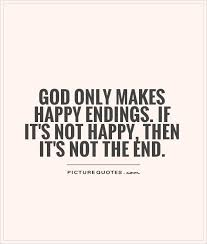 god only makes happy endings if it s not happy then it s not