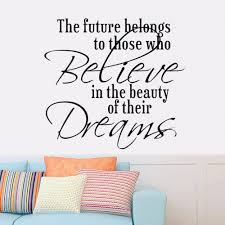 Detail The Furture Belongs To Those Belive Dreams Vinyl Wall Sticker Inspirational Quotes Vinyl Decal Home Bedroom Decoration Inspiration Home Decor Olivia Decor Decor For Your Home And Office
