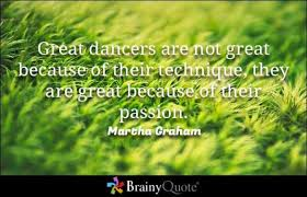brainy quote great dancers are not great because of their