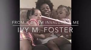 From A-Z I Am Invaluable Me - I AM INVALUABLE ME~ BY IVY M. FOSTER |  Facebook