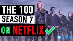 THE 100 SEASON 7 ON NETFLIX ? : How to watch The 100 S07 on Netflix from  Anywhere? [VPN] - YouTube