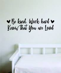 Be Kind Work Hard Know That You Are Loved Wall Decal Sticker Vinyl Art Boop Decals