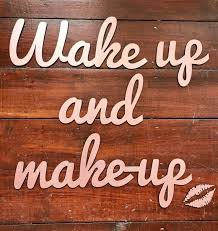 Wooden Word Wall Art Decal Wake Up Make Up Etsy