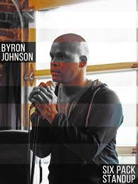 Byron Johnson is headlining the Six Pack Standup Show on Wednesday night  and tickets are only $5! : raleigh
