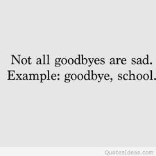 funny goodbye school quote
