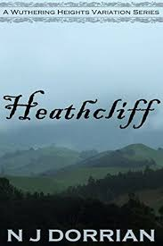 heathcliff a wuthering heights variation novella by n j dorrian