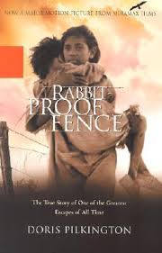 Rabbit Proof Fence The True Story Of One Of The Greatest Escapes Of All Time By Doris Pilkington