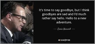 top time to say goodbye quotes a z quotes