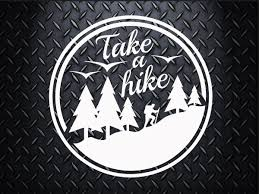 Take A Hike Decal Choose Your Size Car Decal Laptop Decal Mug Decal Tumbler Decal Cup Decal Phone Decal Nature Lover Tumbler Decal Cup Decal