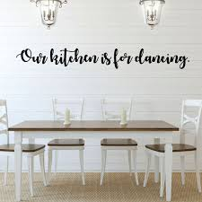 Amazon Com Dining Room Wall Decal Our Kitchen Is For Dancing Farmhouse Vinyl Sticker Decoration For Home Or Kitchen Decor Handmade
