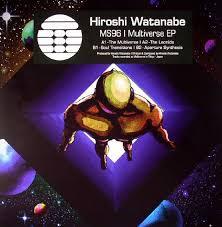 HIROSHI WATANABE - MULTIVERSE EP - TECHNIQUE :: テクニーク