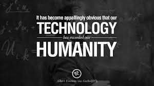 quote of the day technology has exceeded humanity einstein