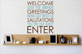 Decal Vinyl Wall Sticker Welcome Stay For Awhile Quote 22x30 Contemporary Wall Decals By Design With Vinyl