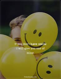 smile quotes i ll give you mine foto quote