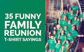 funny family reunion t shirt sayings