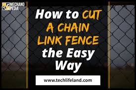 How To Cut Chain Link Fence Tech Life Land