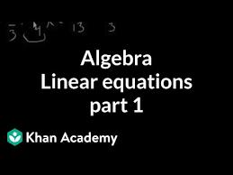 linear equations 1 khan academy