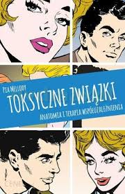 Toksyczne związki - Pia Mellody, Andrea Wells Miller, J. Keith Miller  [KSIĄŻKA] - Ceny i opinie - Ceneo.pl