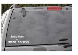Amazon Com Speed Up Move Over Or Get The Hell Outta The Way Window Decal Automotive