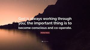 "mother meera quote ""god is always working through you the"