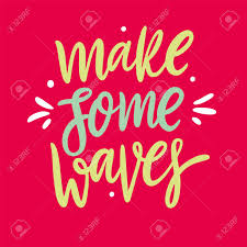 make some waves hand drawn vector lettering motivation quote