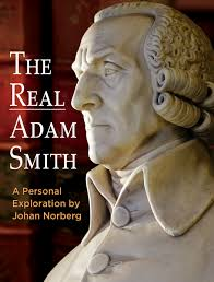 The Real Adam Smith, a Personal Exploration by Johan Norberg (2016 ...