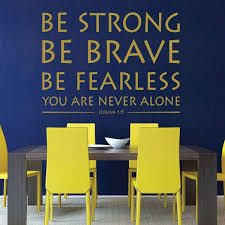 Bible Verse Wall Art Joshua 1 9 Be Strong Be Brave Be Fearless You Are Never Alone Customvinyldecor Com
