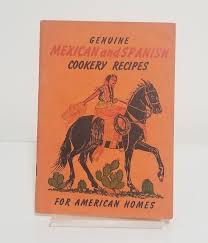 Genuine Mexican and Spanish Cookery Recipes for American homes in 2020    Cookery, Book sale, Mexican